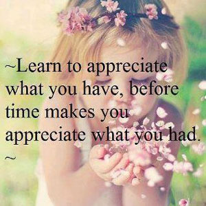 A little girl blowing on flower petals in her hands with the words Learn to appreciate what you have